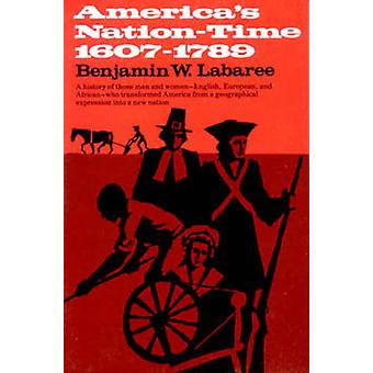 Americas NationTime 16071789 by Labaree & Benjamin W.