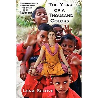 The Year of a Thousand Colors by Sclove & Lena