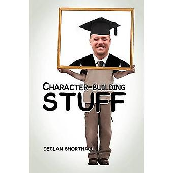 CharacterBuilding Stuff de Shorthall & Declan