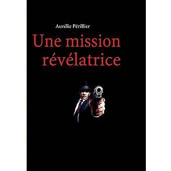 Une mission rvlatrice by Prillier & Aurlie