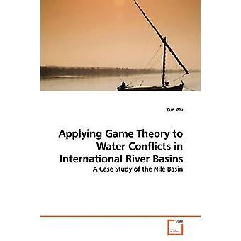Anwendung der Spieltheorie auf Konflikte um Wasser in internationalen Flussgebieten von Wu & Xun