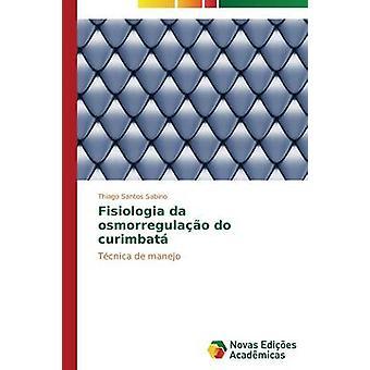 Fisiologia da osmorregulao curimbat par Sabino Thiago Santos