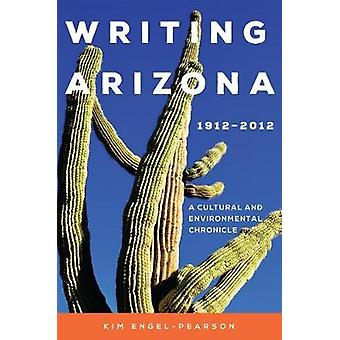 Writing Arizona - 19122012 - A Cultural and Environmental Chronicle by