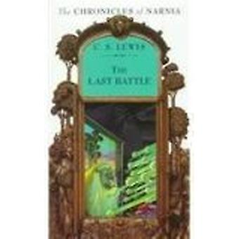 The Last Battle by C S Lewis - Pauline Baynes - 9780812424317 Book