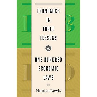 Economics in Three Lessons and One Hundred Economics Laws - Two Works