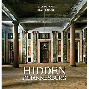 Hidden Johannesburg by Paul Duncan - Alain Proust - 9781770079922 Book