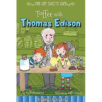 Toffee with Thomas Edison by Kyla Steinkraus - 9781681914145 Book