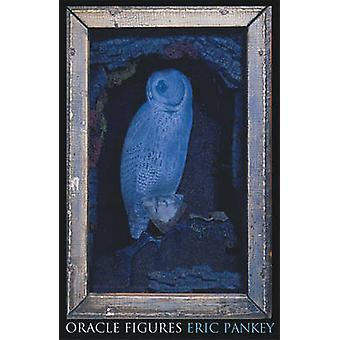 Oracle Figures by Eric Pankey - 9781931337076 Book