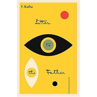 Letter to His Father/Brief an den Vater by Franz Kafka - 978080521266