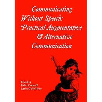 Communicating without Speech - Practical Augmentative and Alternative
