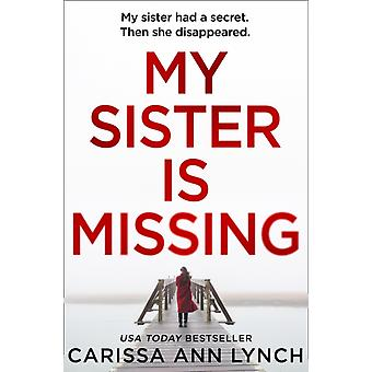 My Sister is Missing by Carissa Ann Lynch