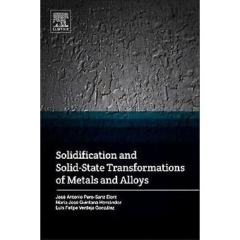 Solidification and SolidState Transformations of Metals and Alloys by Quintana Hernandez & Maria Jose