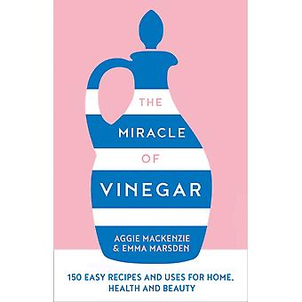 Miracle of Vinegar by Emma Marsden