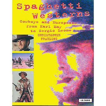 Spaghetti Western - Cowboys e gli europei da Karl maggio a Sergio Leone