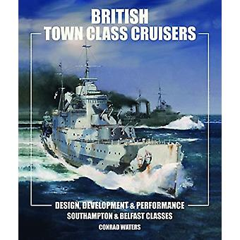 British Town Class Cruisers by Conrad Waters