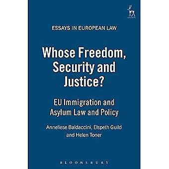 Whose Freedom, Security and Justice? EU Immigration and Asylum Law and Policy (Essays in European Law)