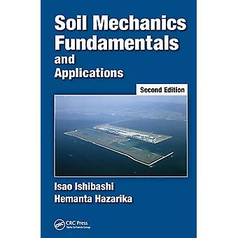 Soil Mechanics Fundamentals and Applications by Ishibashi & Isao Old Dominion University & Norfolk & Virginia & USAHazarika & Hemanta Kyushu University & Fukuoka & Japan