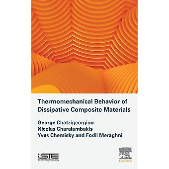 Thermomechanical Behavior of Dissipative Composite Materials by Chatzigeorgiou & George