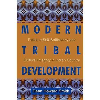 Modern Tribal Development by Dean Howard Smith