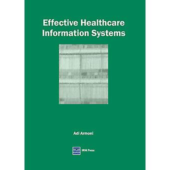 Effective Healthcare Information Systems by Armoni & Adi