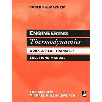 Engineering Thermodynamics Solutions Manual by Rogers & G. F. C. Emeritus Professor of