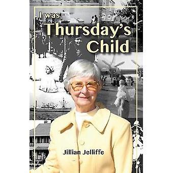 I was Thursdays Child by Jelliffe & Jillian