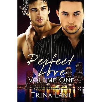 Perfect Love Vol 1 by Lane & Trina