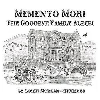 Memento Mori The Goodbye Family Album by MorganRichards & Lorin