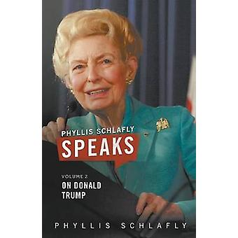 Phyllis Schlafly Speaks Volume 2 On Donald Trump by Schlafly & Phyllis