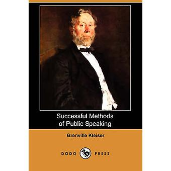 Successful Methods of Public Speaking Dodo Press by Kleiser & Grenville