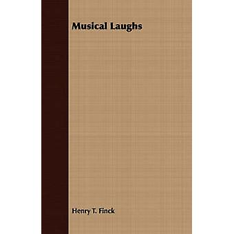 Musical Laughs by Finck & Henry T.