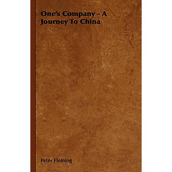 Ones Company  A Journey to China by Fleming & Peter