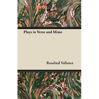 Plays in Verse and Mime by Vallance & Rosalind