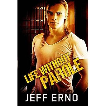 Life Without Parole by Erno & Jeff
