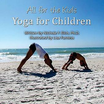 All for the Kids Yoga for Children by Rich & Nichole