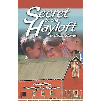 Secret in the Hayloft and Other Stories by Edwards & Josephne Cunnington