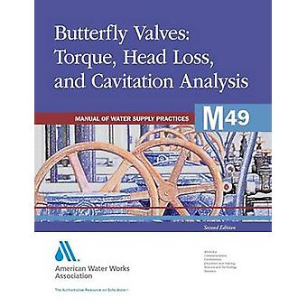 Butterfly Valves Torque Head Loss and Cavitation Analysis by American Water Works Association