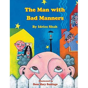 The Man with Bad Manners by Shah & Idries