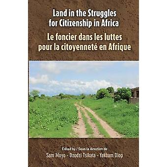 Land in the Struggles for Citizenship in Africa by Moyo & Sam