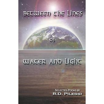 Between The Lines Of Water And Light by Pileggi & R.D.