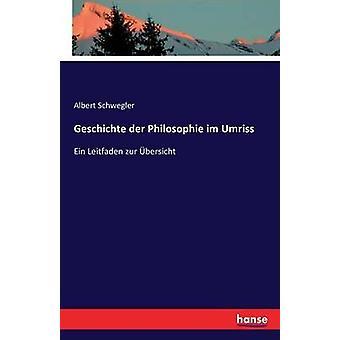 Geschichte der Philosophie im UmrissEin Leitfaden zur bersicht by Schwegler & Albert