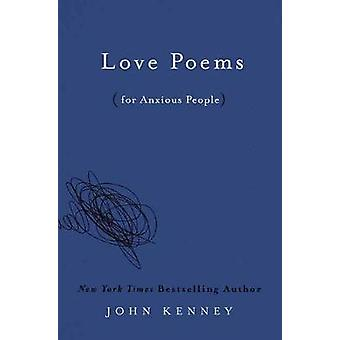 Love Poems For Anxious People by John Kenney - 9780593190685 Book