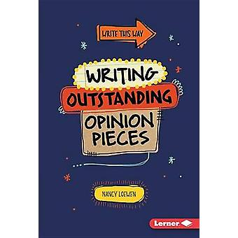 Writing Outstanding Opinion Pieces by Nancy Loewen - 9781467779050 Bo