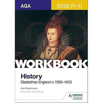 AQA GCSE (9-1) Historie Arbeidsbok - Elizabethan England - c1568-1603 av