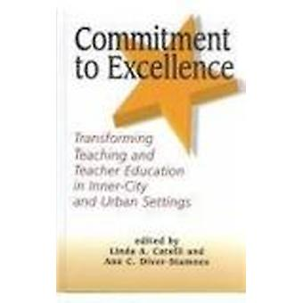 Commitment to Excellence - Transforming Teaching and Teacher Education