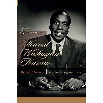 The Papers of Howard Washington Thurman - Volume 3 - The Bold Adventure