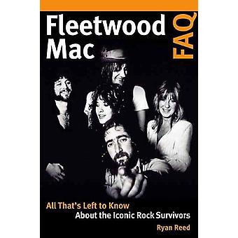 Fleetwood Mac FAQ - All That's Left to Know About the Iconic Rock Surv