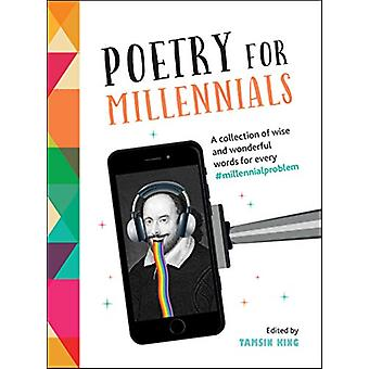 Poetry for Millennials - A Collection of Wise and Wonderful Words for