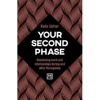 Your Second Phase - Reclaiming work and relationships during and after