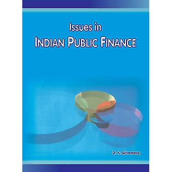 Issues in Indian Public Finance by D. K. Srivastava - 9788177080964 B